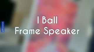 I ball frame speaker iBall frame speaker Bluetooth wireless I ball frame speaker review