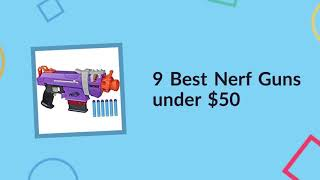 9 Best Nerf Guns under $50 | MumeeMagic