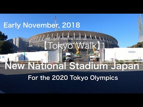 【Tokyo Walk】New National Stadium Japan in early November 2018 - For the 2020 Tokyo Olympics