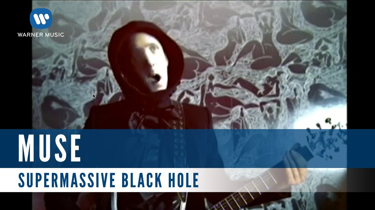 MUSE – SUPERMASSIVE BLACK HOLE (Official Music Video ...