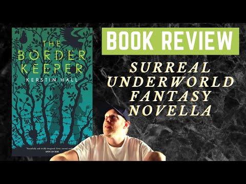 THE BORDER KEEPER By Kerstin Hall (No Spoilers)  Underworld Fantasy Novella #BooktubeSFF