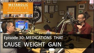 Episode 30 - Medications that Cause Weight Gain