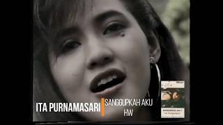 Ita Purnamasari - Sanggupkah Aku (1990)