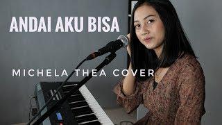 Download ANDAI AKU BISA ( CHRISYE ) - MICHELA THEA COVER