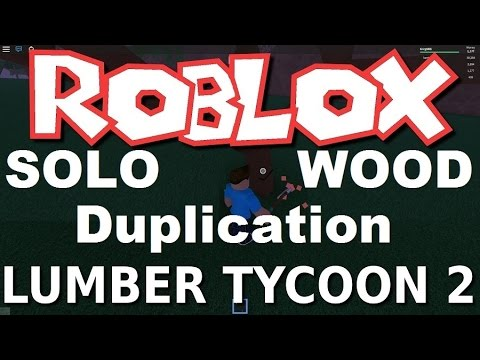 Solo Wood Dupe Glitch : Lumber Tycoon 2 | RoBlox ( NEW )