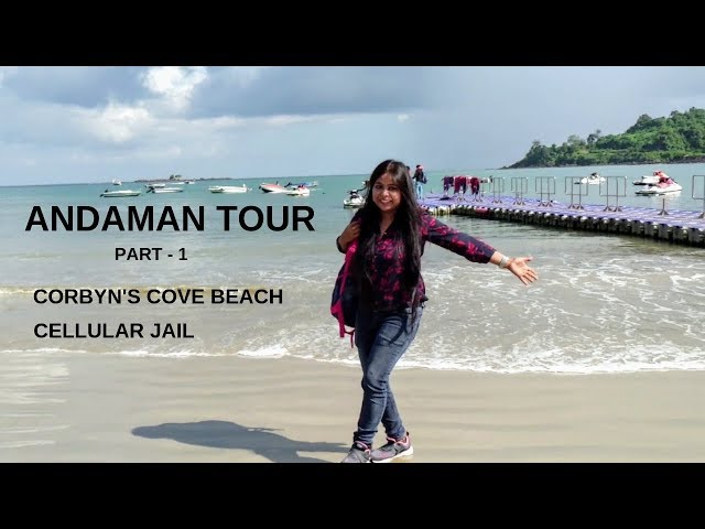 ANDAMAN TOUR | CORBYNS COVE BEACH |CELLULAR JAIL |PART-1
