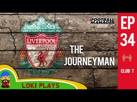 🐺🐶 FM17 - The Journeyman EP34 C7 - Liverpool v Wolfsburg - Football Manager 2017 Lets Play