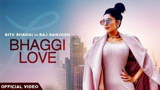 Bhaggi Love | Ritu Bhaggi | Ft. Raj Ranjodh | Snappy | Sukh Sanghera | Rhythm Boyz