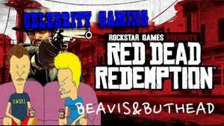 Red Dead Redemption played by Beavis and Butthead (Celebrity Gaming)