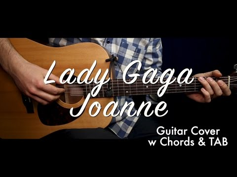 Lady Gaga - Joanne guitar cover/guitar (lesson/tutorial) w Chords & TAB /play-along/