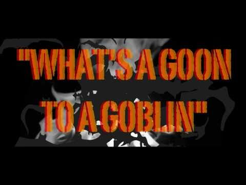 whats a GOON to a GOBLIN