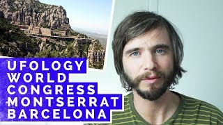 Ufology Conference World Congress, Montserrat Spain