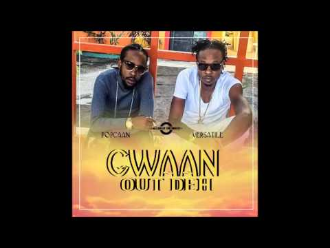 Popcaan & Versatile - Gwaan Out Deh (11 Eleven Riddim) - January 2017
