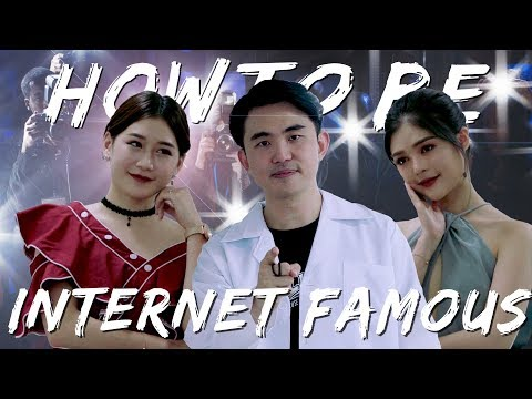 How To Be Internet Famous