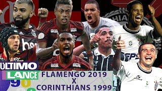FLAMENGO 2019 X CORINTHIANS 1999: Qual o melhor time? Mano a mano