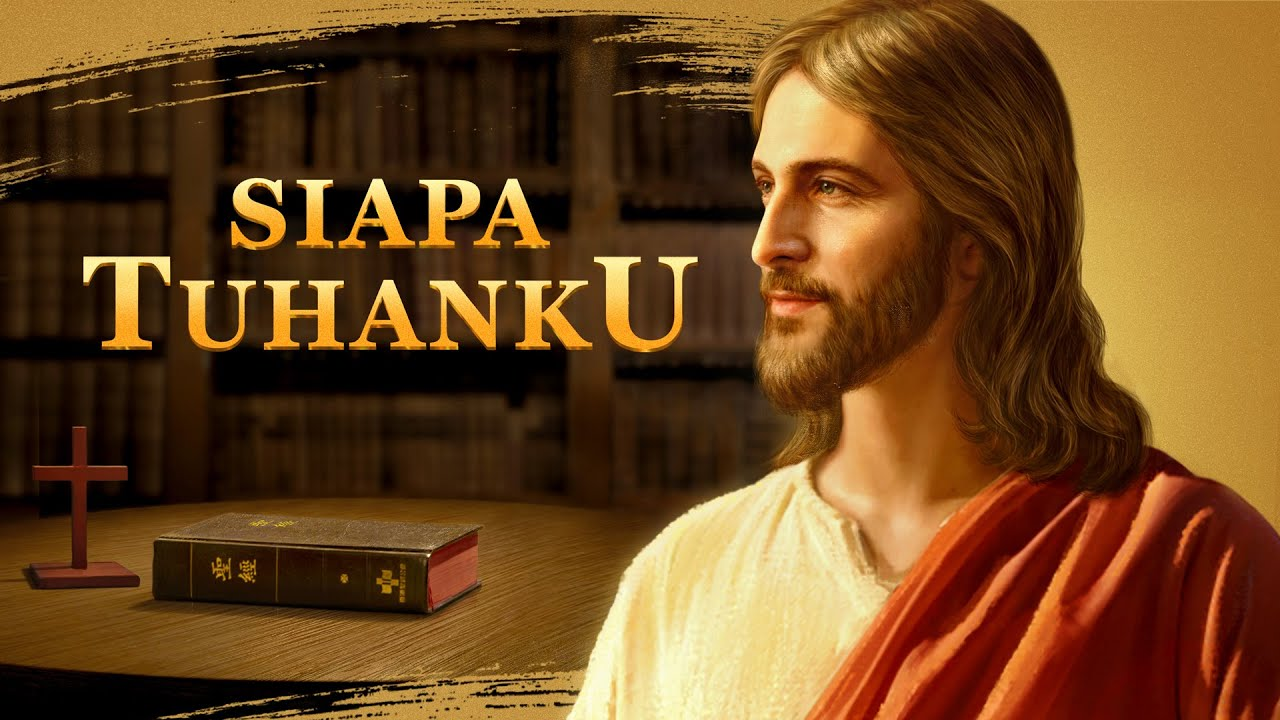 Film Rohani Kristen Terbaru   Siapa Tuhanku   Apakah Anda Tahu Hubungan Antara Alkitab Dan Tuhan? - Edisi Dubbing