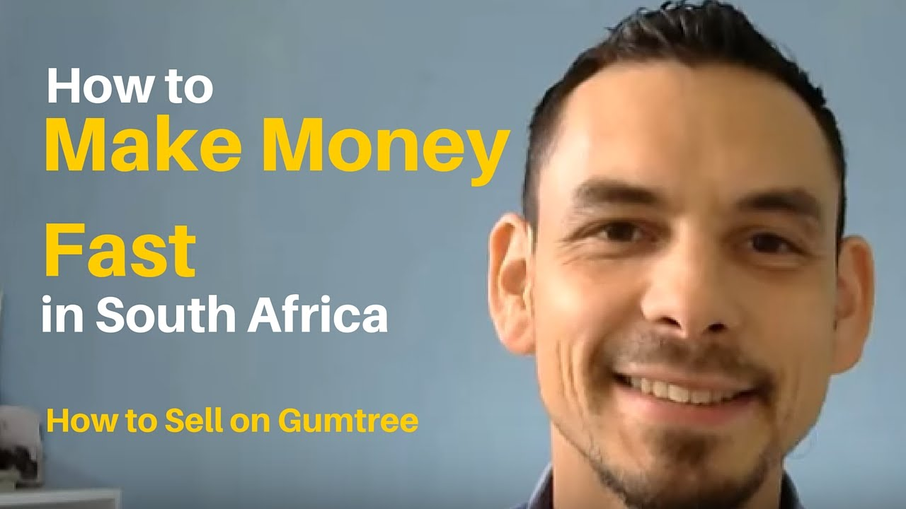 how to make money fast in south africa how to sell on gumtree youtube