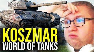 KOSZMAR - World of Tanks