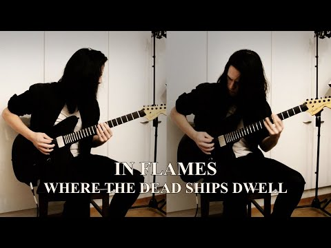 In Flames - Where The Dead Ships Dwell (Guitar Cover)