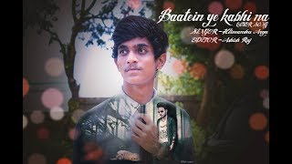 Baatein ye kabhi na Cover By Himanshu arya , Ashish Raj || Real Rockstar
