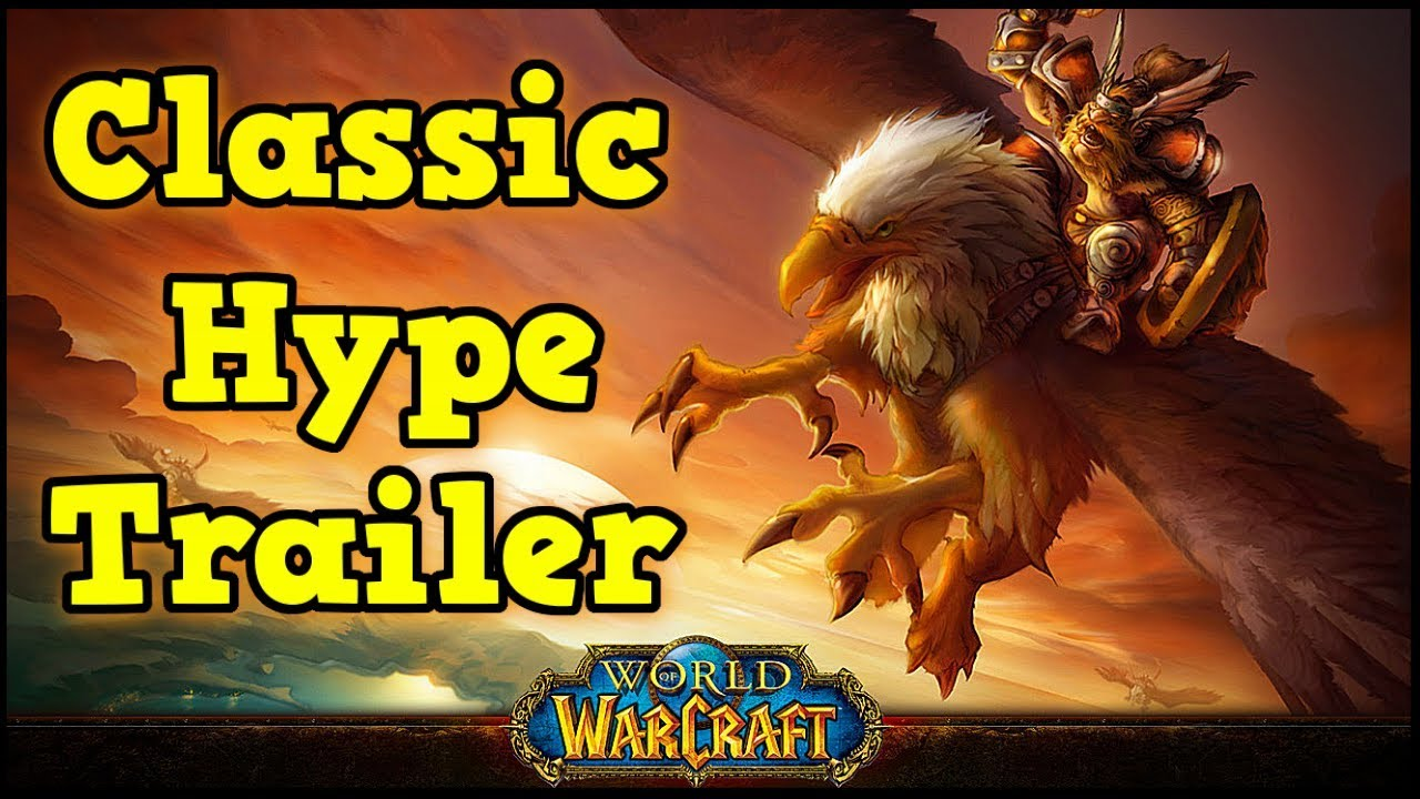 Classic World of Warcraft Hype Trailer