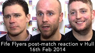 Fife Flyers v Hull Stingrays post match interviews - Todd Dutiaume, Danny Stewart and Jamie Wilson