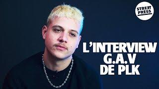 L'interview G.A.V de PLK