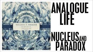Nucleus & Paradox - Analogue Life