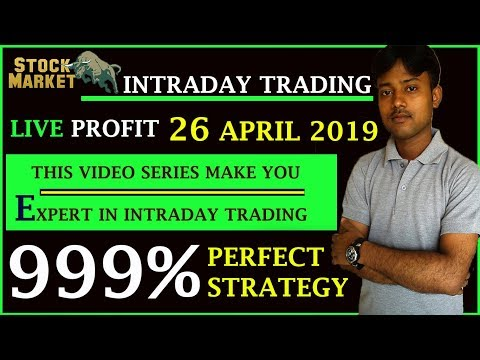 Intraday Trading Live Profit With Perfect Strategy 26 April 2019