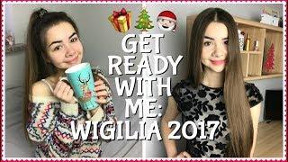 GET READY WITH ME: WIGILIA 2017