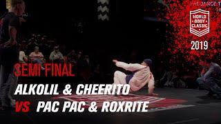 Alkolil \u0026 Cheerito vs Pac Pac \u0026 RoxRite   SEMI FINAL   World BBoy Classic 2019