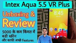 Intex aqua 5.5 VR Plus Black 2Gb Ram 16 Gb storage - unboxing & Review - Best 4g phone under 5000
