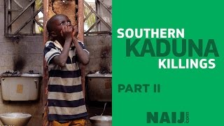 Southern Kaduna killings: part 2