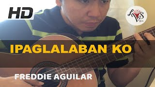 Ipaglalaban Ko - Freddie Aguilar (solo guitar cover)