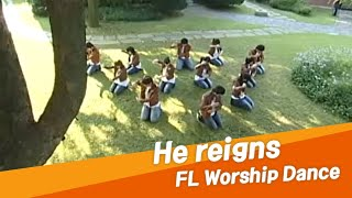 He reigns - the rebirth of Kirk Franklin @ FL워십댄스 #05 (FL Worship Dance)