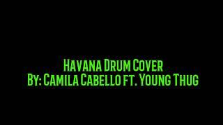 Havana Drum Cover  - Camila Cabello ft. Young Thug