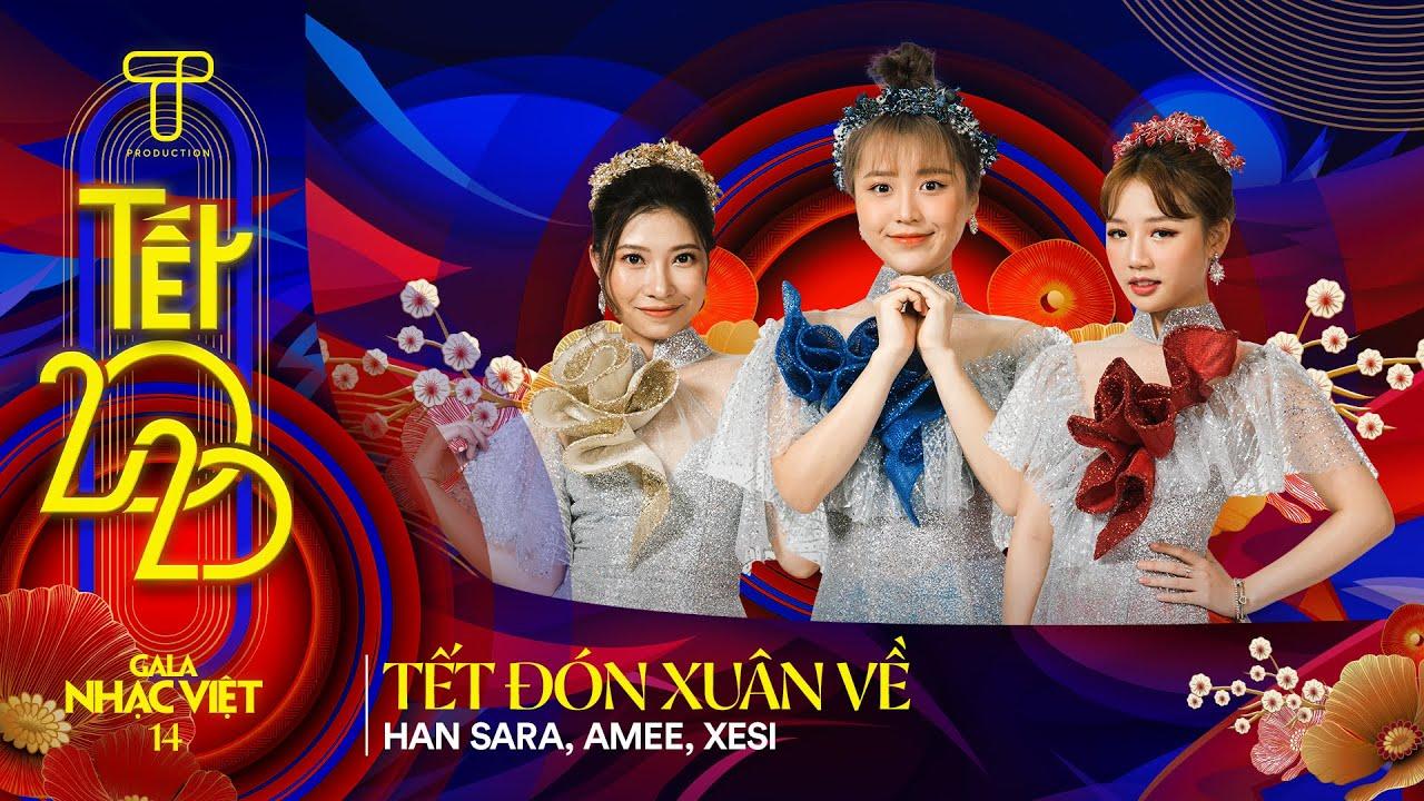 [Hit Tết 2020] Tết Đón Xuân Về – Han Sara, Amee, Xesi   Gala Nhạc Việt 14 – Tết 2020 (Official)
