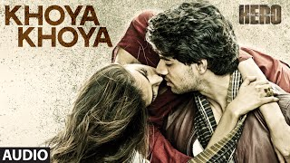 Download Lagu 'Khoya Khoya' Full AUDIO Song | Sooraj Pancholi, Athiya Shetty | Hero | T-Series MP3