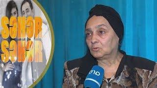 Xalq artistinin bacisindan ŞOK SÖZLƏR - Seher-seher