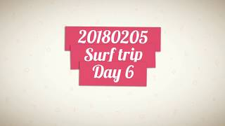 Video 20180205 Surf trip day 6 download MP3, 3GP, MP4, WEBM, AVI, FLV Agustus 2018
