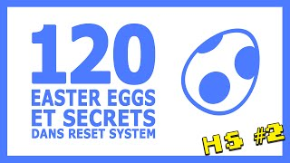 HORS SYSTEME #2  - 120 easter eggs sur Reset System