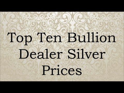 Top Ten Bullion Dealers Silver Prices 5 Mar 2017