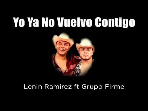 yo-ya-no-vuelvo-contigo---lenin-ramirez-ft-grupo-firme-(lyrics/letra)