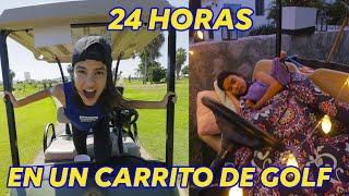 24 HORAS EN UN CARRITO DE GOLF | TV Ana Emilia