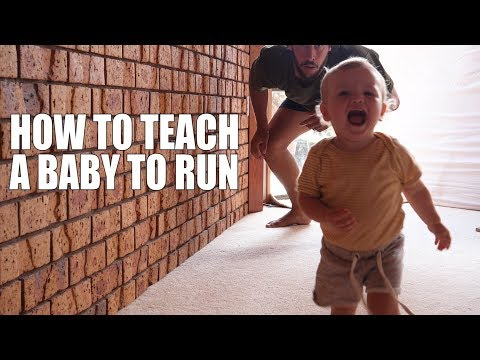 HOW TO TEACH A BABY TO RUN