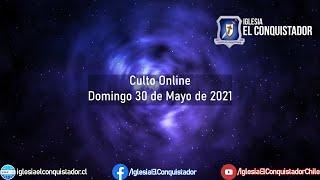 Culto online - Domingo 30 de Mayo de 2021