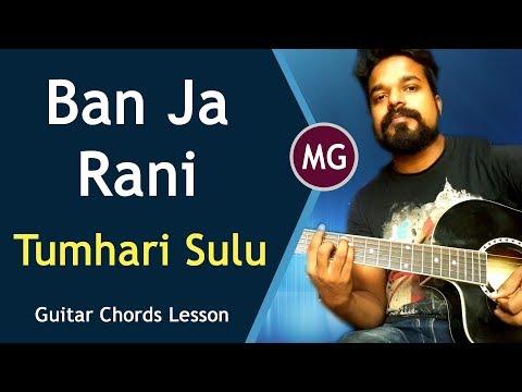 Ban Ja Tu Mrei Rani - Tumhari Sulu    Guitar Chords Lesson    Musical Guruji
