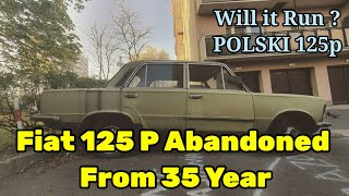 Fiat 125 P Car Abandoned From Last Thirty Five Years | will it run ?  - Polski Fiat...
