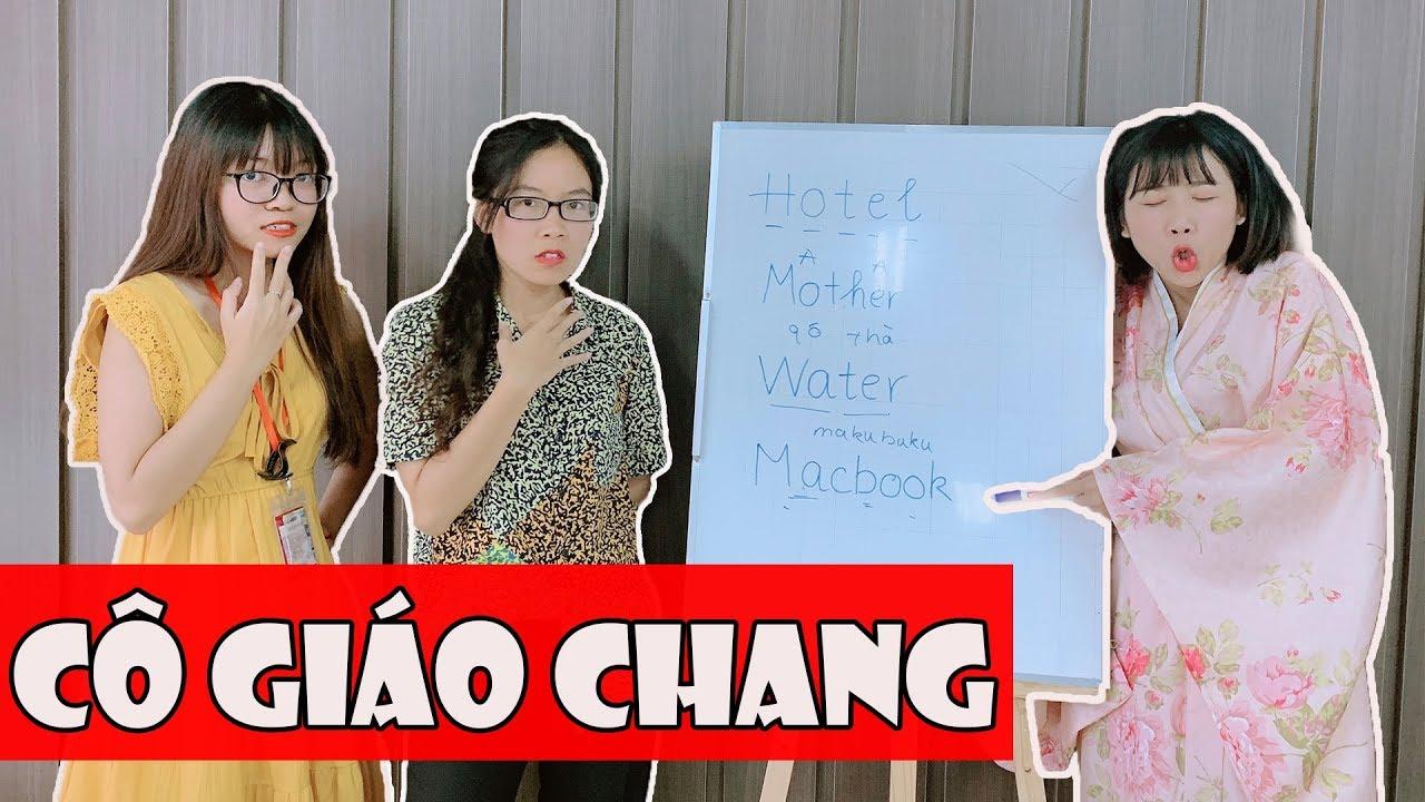 CÔ GIÁO CHANG l Chang Kimochi dạy Tiếng Anh theo phong cách Nhật Bản siêu bựa