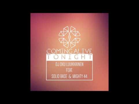 DJ Oku Luukkainen feat Solid Base & Mighty 44 - Coming Alive Tonight